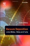 Vacuum Deposition onto Webs, Films and Foils, Second Edition