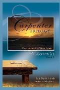 The Carpenter Trilogy: The Apprentice -- Recollections of an Almost Apostle (Volume 1)