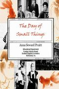 Day of Small Things : The Days of Small Things by Anna Seward Pruitt