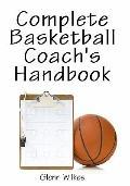 Complete Basketball Coach's Handbook