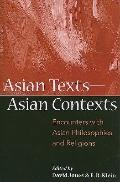Asian Texts - Asian Contexts: Encounters With Asian Philosophies and Religions (SUNY series ...