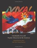 VIVA!: Community Arts and Popular Education in the Americas (Praxis: Theory in Action)