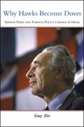 Why Hawks Become Doves : Shimon Peres and Foreign Policy Change in Israel