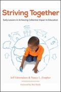 Striving Together : Early Lessons in Achieving Collective Impact in Education