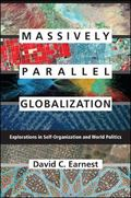 Massively Parallel Globalization : Experiments in Self-Organization and World Politics