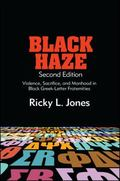 Black Haze : Violence, Sacrifice, and Manhood in Black Greek-Letter Fraternities