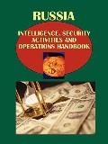 Russia Intelligence, Security Activities and Operations Handbook Volume 1 Strategic Information