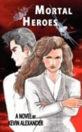Mortal Heroes: A Novel by