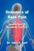 Dynamics of Back Pain: Helpful Hints to Becoming Pain-Free