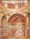 Persian Painting at Its Best: The Life and the Work of Colonel M. Sarram
