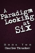 A Paradigm Looking at Six