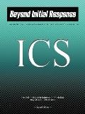 Beyond Initial Response ICS: Using the National Incident Management System's Incident Comman...
