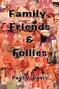 Family, Friends & Follies