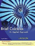 Brief Calculus: An Applied Approach, Enhanced Ed.