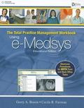 The Total Practice Management Workbook: Using e-Medsys, Educational Edition