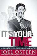 It's Your Time: Activate Your Faith, Accomplish Your Dreams, and Increase in God's Favor