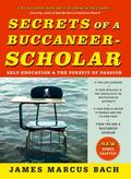 Secrets of a Buccaneer-Scholar : Self-Education and the Pursuit of Passion