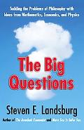 The Big Questions: Tackling the Problems of Philosophy with Ideas from Mathematics, Economic...