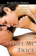 Tempt Me Twice (Ellora's Cave Presents)