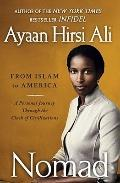 Nomad: From Islam to America: A Personal Journey Th