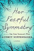 Her Fearful Symmetry: A Novel