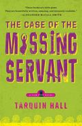 The Case of the Missing Servant: From the Files of Vish Puri, Most Private Investigator (A V...