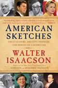 American Sketches : Great Leaders, Creative Thinkers, and Heroes of a Hurricane