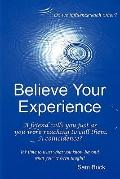 Believe Your Experience