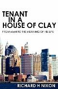 Tenant in a House of Clay