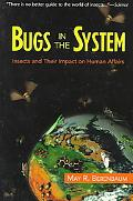 Bugs in the System: Insects and Their Impact on Human Affairs (Helix Books)