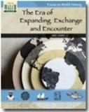 Focus on World History: The Era of Expanding Exchange and Encounter - 300-1000 C.e.:grades 7-9
