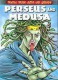 Perseus and Medusa (Graphic Greek Myths and Legends)