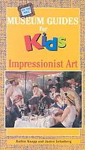 Impressionist Art: Museum Guide for Kids (Off the Wall Museum Guides for Kids)