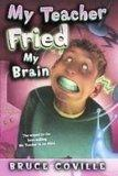 My Teacher Fried My Brains (My Teachers Books)