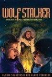 Wolf Stalker: A Mystery in Yellowstone National Park (Mysteries in Our National Parks)