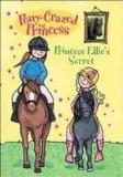 Princess Ellie's Secret (Pony-Crazed Princess)