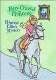 Princess Ellie's Mystery (Pony-Crazed Princess)