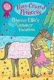 Princess Ellie's Summer Vacation (Pony-Crazed Princess)