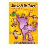 Shake-it-up Tales!: Stories to Sing, Dance, Drum, and Act Out