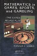 Mathematics in Games, Sports, and Gambling: - The Games People Play