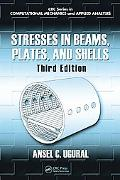 Stresses in Beams, Plates, and Shells, Third Edition (Computational Mechanics and Applied An...