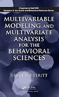 Multivariable Modeling and Multivariate Analysis for the Behavioral Sciences (Chapman & Hall...