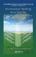 Microwave Heating as a Tool for Sustainable Chemistry (Sustainability)