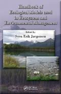 Handbook of Ecological Models in Ecosystem and Environmental Mana