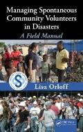 Managing Spontaneous Community Volunteers in Disasters : A Field Manual