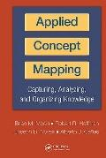 Applied Concept Mapping : Theory, Techniques, and Case Studies in the Business Applications ...