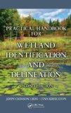 Practical Handbook for Wetland Identification and Delineation, Second Edition (Mapping Science)