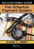 Healthcare Payment Systems : Fee Schedule Payment System