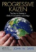 Progressive Kaizen : The Key to Gaining a Global Competitive Advantage