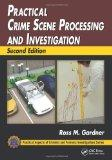 Practical Crime Scene Processing and Investigation, Second Edition (Practical Aspects of Cri...